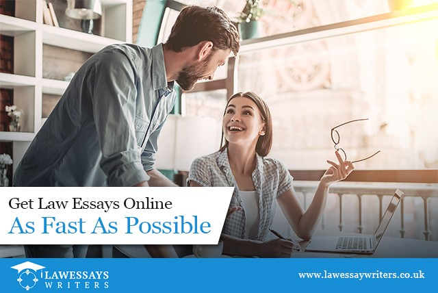 Get Law Essays Online As Fast As Possible