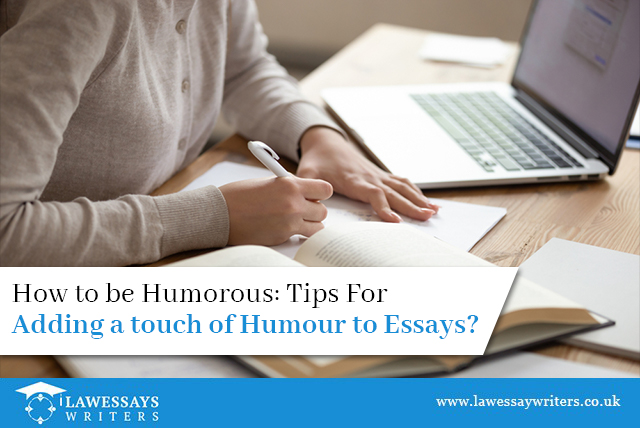 How To Be Humorous: Tips For Adding a touch of Humour to Essays?